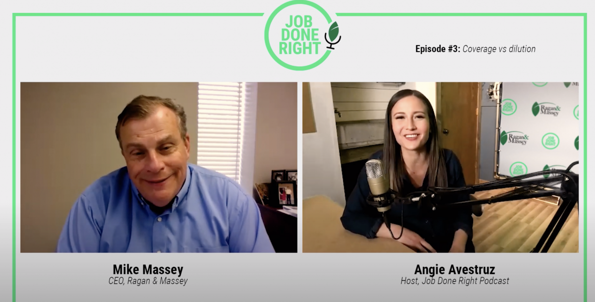Job Done Right Episode 3: Coverage Vs. Dilution
