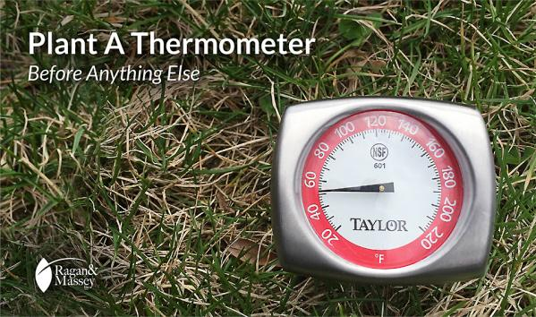 Before planting anything, take that topsoil temperature
